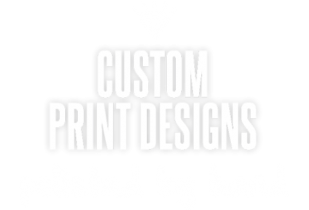 Custom Print Design: Polished by Hand